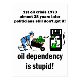 la dependencia del aceite es estúpida tarjeta postal