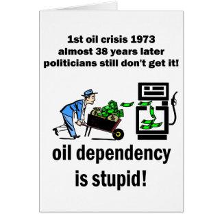la dependencia del aceite es estúpida tarjetas