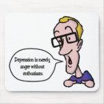 La depresión es simplemente cólera sin entusiasmo tapetes de raton