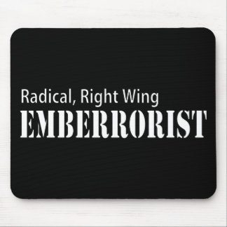 La derecha radical Emberrorist Mousepad