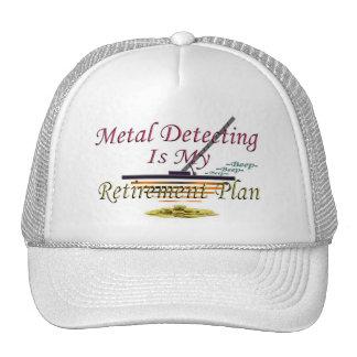 La detección del metal es mi plan de retiro gorro de camionero