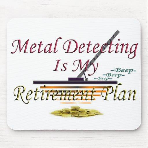 La detección del metal es mi plan de retiro tapete de raton