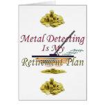 La detección del metal es mi plan de retiro tarjetas