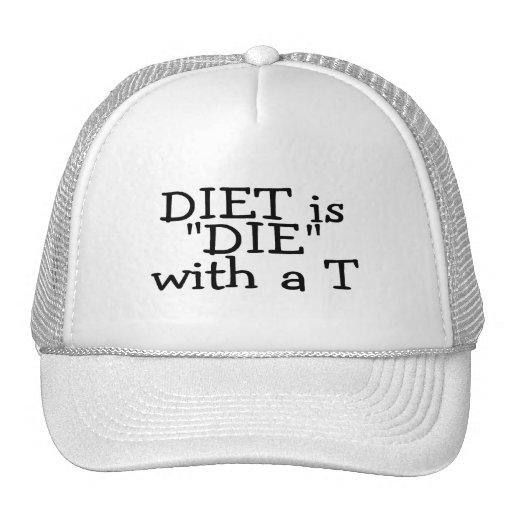 La dieta es muere con un T (el texto solamente) Gorras De Camionero