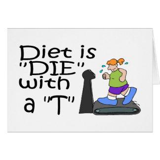 La dieta es muere con un T Tarjeta De Felicitación