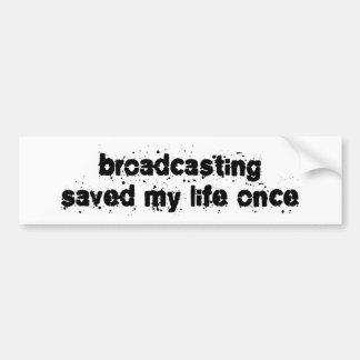 La difusión ahorró mi vida una vez pegatina de parachoque