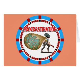 La dilación es ladrón del tiempo tarjeta de felicitación