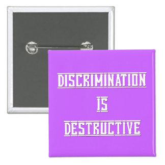 La discriminación es botón destructivo de la lavan pins