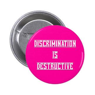 La discriminación es botón destructivo pins
