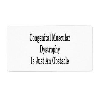 La distrofia muscular congénita es apenas un obstá etiquetas de envío