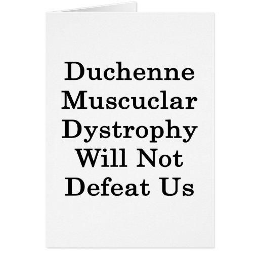 La distrofia muscular de Duchenne no nos derrotará Tarjeta De Felicitación