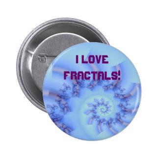 ¡La diversión 10 del fractal, AMO FRACTALES! Pin Redondo De 2 Pulgadas
