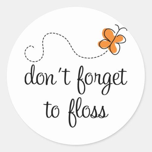 La diversión dental no olvida Floss el regalo del Etiqueta Redonda