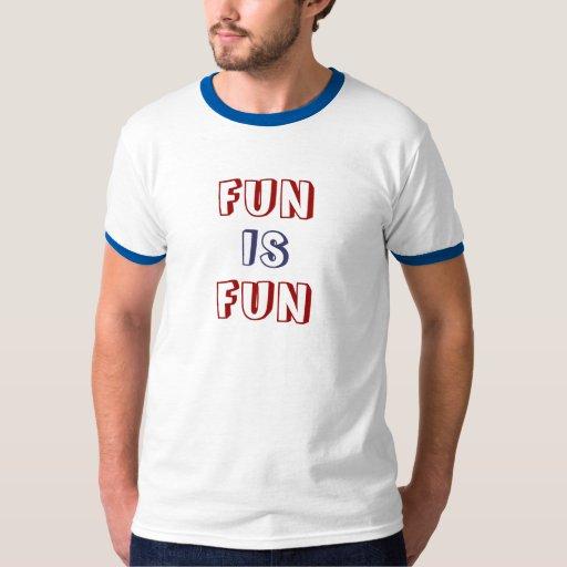 La DIVERSIÓN ES camiseta de la DIVERSIÓN Playera