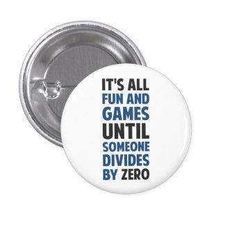 La división por cero no es un juego pin redondo de 1 pulgada