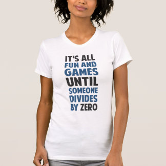 La división por cero no es un juego camiseta