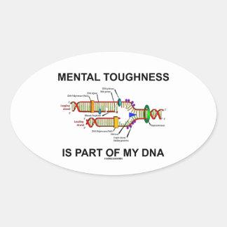 La dureza mental es parte de mi DNA Pegatina Ovalada