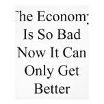 La economía es así que malo ahora que puede conseg flyer personalizado