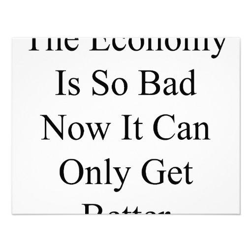 La economía es así que malo ahora que puede conseg invitación
