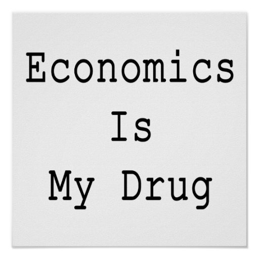 La economía es mi droga poster