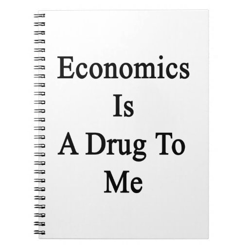 La economía es una droga a mí libreta
