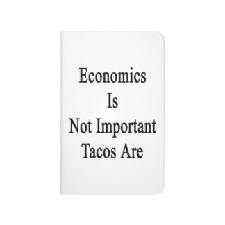 La economía no es Tacos importante es Cuaderno