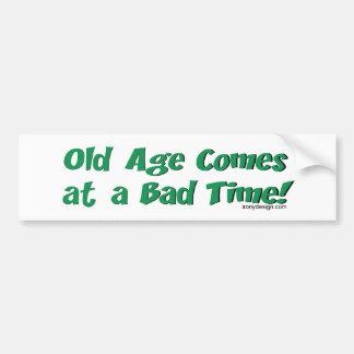 ¡La edad avanzada viene en un mal momento! Pegatina Para Auto