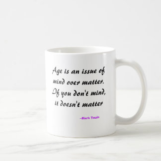 La edad es una aplicación la mente sobre materia. taza clásica