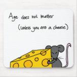 La edad no importa… alfombrilla de ratón