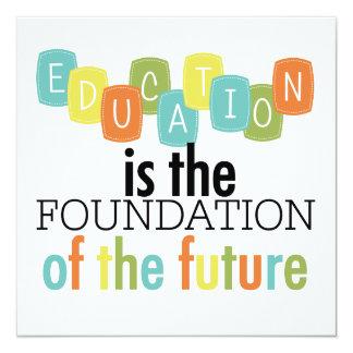 """La educación es la fundación invitación 5.25"""" x 5.25"""""""