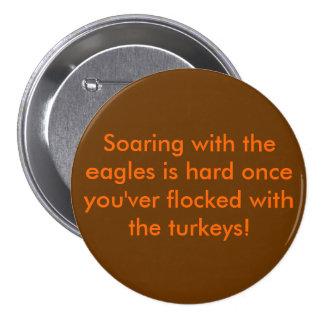 La elevación con las águilas es una vez el you'ver pin redondo de 3 pulgadas