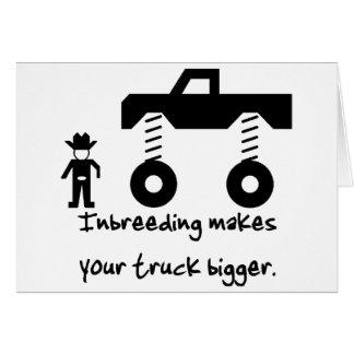 La endogamia hace su camión más grande tarjeta de felicitación
