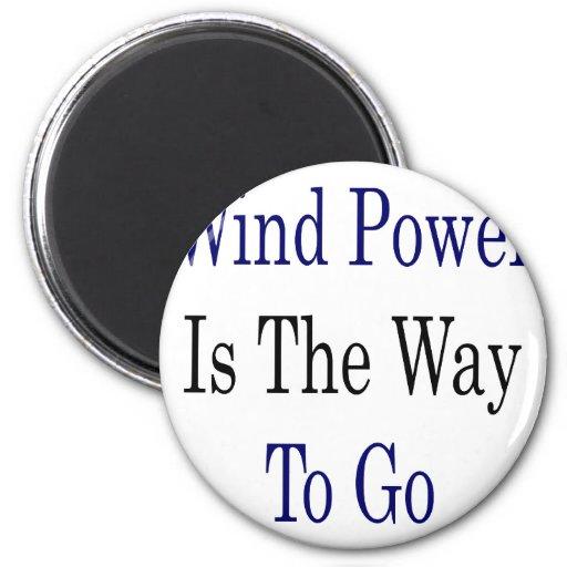 La energía eólica es la manera de ir imán redondo 5 cm
