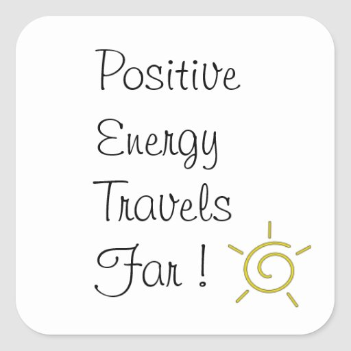 La energía positiva viaja lejos pegatina cuadrada