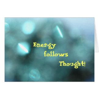 La energía sigue el pensamiento     T… Tarjeta De Felicitación