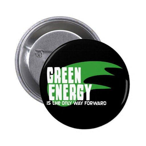 La energía verde es la única manera adelante pin redondo de 2 pulgadas