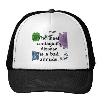 La enfermedad más contagiosa es una mala actitud gorros