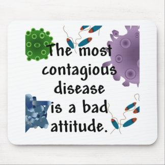 La enfermedad más contagiosa es una mala actitud alfombrilla de ratones