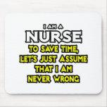 La enfermera… asume que nunca soy incorrecto tapetes de ratones