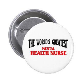 La enfermera de salud mental más grande pin redondo 5 cm