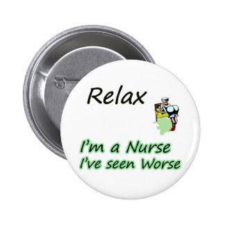 """La enfermera dice que """"relájese """" pin redondo de 2 pulgadas"""
