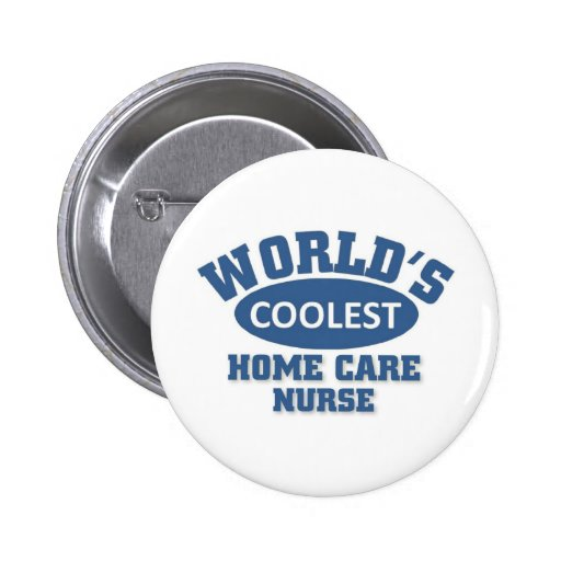 la enfermera más fresca de los cuidados en casa pin redondo de 2 pulgadas