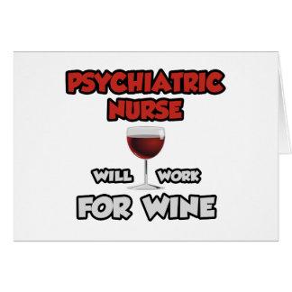 La enfermera psiquiátrica… trabajará para el vino tarjeta de felicitación