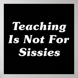 La enseñanza no está para las mariquitas posters