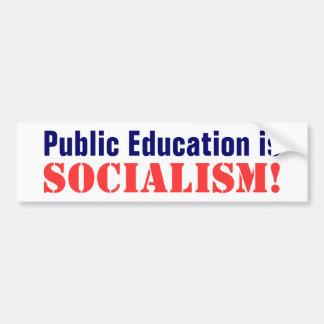 ¡La enseñanza pública es, socialismo! Pegatina Para Auto