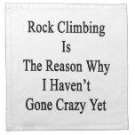 La escalada es la razón por la que no tengo Cra id Servilleta Imprimida