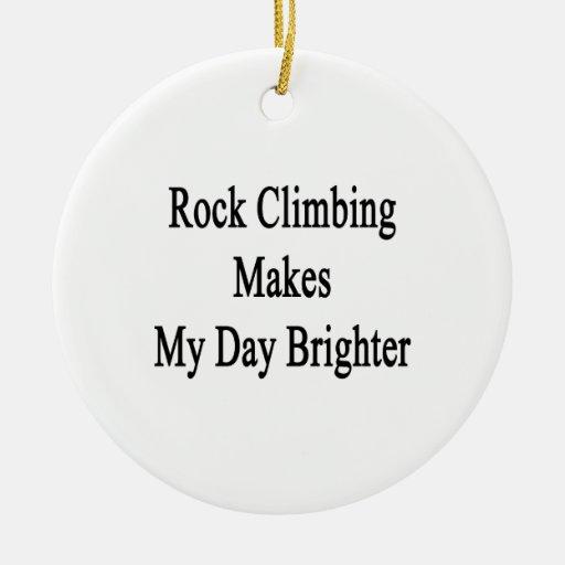La escalada hace mi día más brillante adornos
