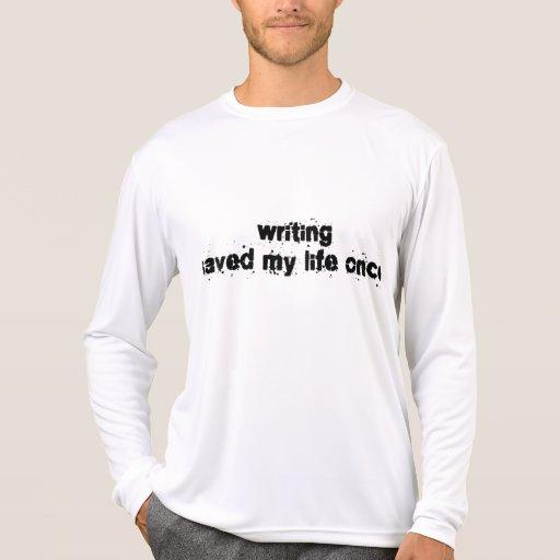 La escritura ahorró mi vida una vez camisetas