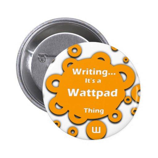 La escritura… de él es una cosa de Wattpad Pin Redondo 5 Cm