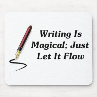 La escritura es mágica; Apenas déjela fluir Tapetes De Raton